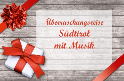 Überraschungsreise Südtirol mit Musik